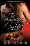 The Promise Of Silk - Lilith Duvalier