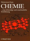 Chemie: - Eine Lebendige Und Anschauliche Einfuhrung - Richard E. Dickerson, Irving Geis