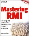 Mastering RMI: Developing Enterprise Applications in Java and Ejb [With CDROM] - Rickard Oberg