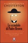 Lo scandalo di padre Brown - G.K. Chesterton