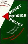 Soviet Foreign Policy: New Dynamics, New Themes - Carl G. Jacobsen
