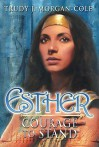 Esther: Courage to Stand - Trudy J. Morgan-Cole