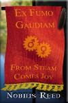 Ex Fumo, Gaudiam: From Steam, Comes Joy - Nobilis Reed