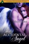 Her Accidental Angel - Melisse Aires