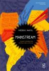 Mainstream: A guerra global das mídias e das culturas - Frédéric Martel, Clóvis Marques