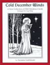 Cold December Winds: A New Collection of Old Christmas Carols, Arranged for Lap Harp - Suzanne Guldimann