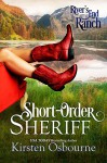 Short-Order Sheriff (River's End Ranch Book 1) - Kirsten Osbourne, River's End Ranch