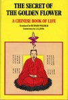 The Secret of the Golden Flower: A Chinese Book of Life - Richard Wilhelm, C.G. Jung, Cary F. Baynes, Charles San