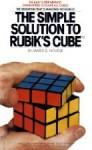 The Simple Solution to Rubik's Cube - Dusan Krajan, James G. Nourse