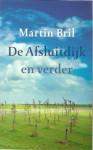De Afsluitdijk en verder - Martin Bril