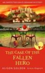 The Case of the Fallen Hero: An Inspector David Graham Cozy Mystery (Inspector David Graham Cozy Mysteries) (Volume 3) - Alison Golden, Grace Dagnall