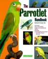 The Parrotlet Handbook, the Parrotlet Handbook - Matthew M. Vriends