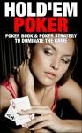 Hold'em Poker: Texas Hold'em Poker Basics (Poker Books, Poker Strategy, Hold'em Poker, Texas Hold 'Em) - David King