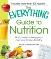 The Everything Guide to Nutrition: All You Need to Keep You - And Your Family - Healthy - Nicole Cormier