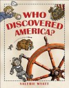 Who Discovered America? - Valerie Wyatt