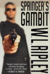 Springer's Gambit: A Cole Springer Mystery - W. L. Ripley