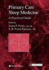 Primary Care Sleep Medicine: A Practical Guide - James F. Pagel, S.R. Pandi-Perumal