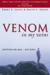 Venom in My Veins: Survivors Are Made, Not Born - Terry L. Jones, David F. Nixon