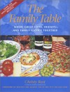 The Family Table: Where Great Food, Friends, and Family Gather Together - Christy Rost