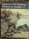 Japanese Ink Painting: Shubun to Sesshu (Heibonsha Survey) by Ichimatsu Tanaka (1973-01-01) - Ichimatsu Tanaka;
