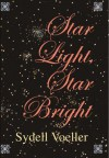 Star Light, Star Bright - Sydell Voeller