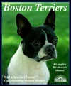 Boston Terriers: Everything About Purchase, Care, Nutrition, Breeding, Behavior, and Training (Complete Pet Owner's Manual) - Susan Bulanda