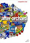 After Orchard - Margareta Astaman