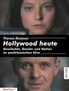 Hollywood heute. Geschichte, Gender und Nation im postklassischen Kino - Thomas Elsaesser