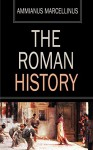 The Roman History - Ammianus Marcellinus