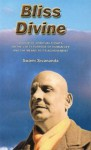Bliss Divine: A Book Of Spiritual Essays On The Lofty Purpose Of Human Life - Sivananda Saraswati