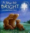 A Star So Bright: A Christmas Tale - M. Christina Butler, Caroline Pedler