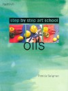 Oils: Step-by-Step Art School - Patricia Seligman