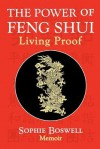 The Power of Feng Shui - Sophie Boswell