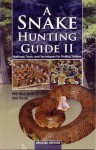 Snake Hunting Guide II; Methods, Tools, and Techniques for Finding Snakes - Will Bird, Phil Peak