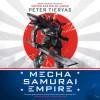 Mecha Samurai Empire - Peter Tieryas