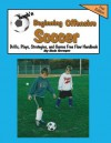 Teach'n Beginning Offensive Soccer Drills, Plays, Strategies, and Games Free Flow Handbook - Bob Swope