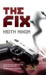 The Fix - Keith Nixon