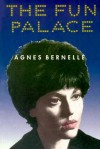 The Fun Palace: An Autobiography - Agnes Bernelle