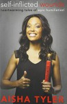 Self-Inflicted Wounds: How I Learned To Embrace The Epic Fail - Aisha Tyler