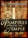 Vampires in the Temple - Mette Ivie Harrison