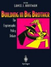 Building in Big Brother: The Cryptographic Policy Debate - Lance J. Hoffman