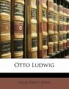 Otto Ludwig - Adolf Ernst Stern