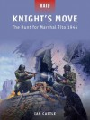 Knight's Move - The Hunt for Marshal Tito 1944 - David Greentree
