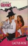 Cactus Rose - Stella Bagwell