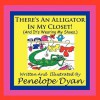 There's an Alligator in My Closet! (and It's Wearing My Shoes.) - Penelope Dyan