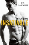 Insatiable, Part 2 - J.D. Hawkins