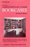 How to Construct Built-In and Sectional Bookcases - Donald R. Brann
