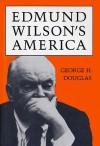 Edmund Wilson's America - George H. Douglas