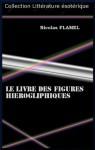 LE LIVRE DES FIGURES HIEROGLIPHIQUES (French Edition) - Nicolas Flamel