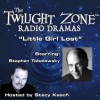 Little Girl Lost: The Twilight Zone Radio Dramas - Richard Matheson, Stacy Keach, Stephen Tobolowsky, Falcon Picture Group